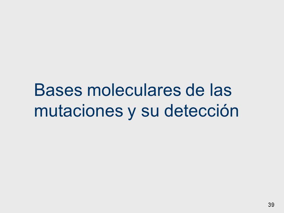 39 Bases moleculares de las mutaciones y su detección