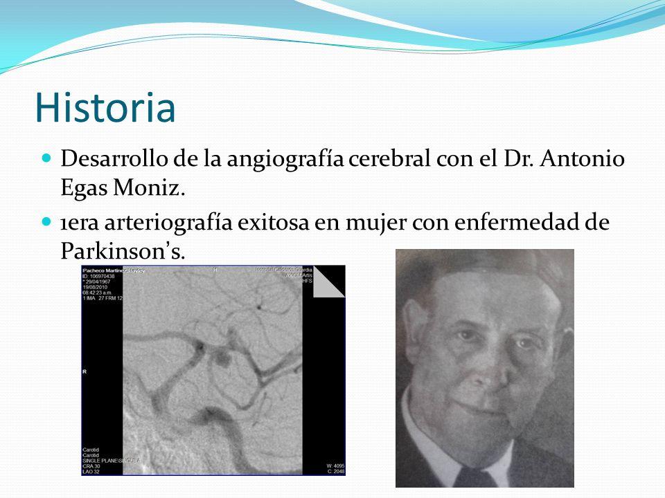 Historia Desarrollo de la angiografía cerebral con el Dr. Antonio Egas Moniz. 1era arteriografía exitosa en mujer con enfermedad de Parkinsons.