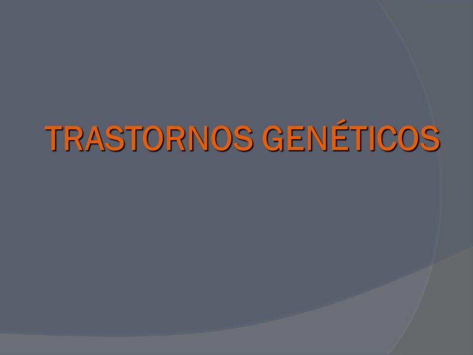 TRASTORNOS GENÉTICOS
