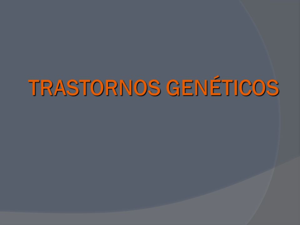 TRASTORNOS DE HERENCIA MENDALIANA 1.