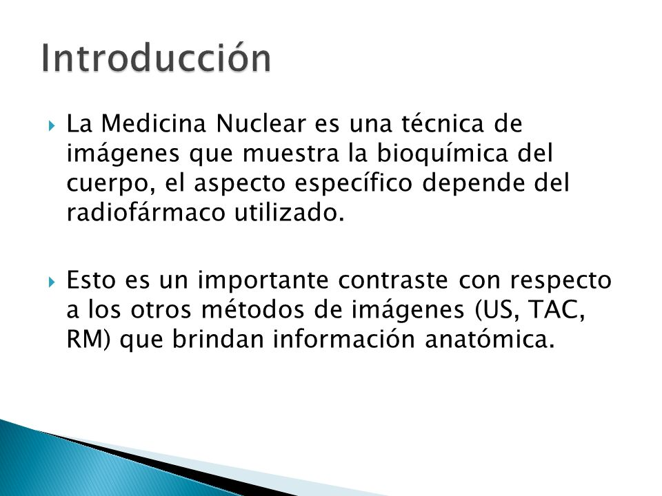La Medicina Nuclear es una técnica de imágenes que muestra la bioquímica del cuerpo, el aspecto específico depende del radiofármaco utilizado. Esto es