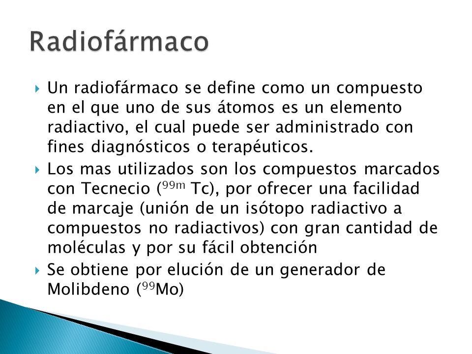 Un radiofármaco se define como un compuesto en el que uno de sus átomos es un elemento radiactivo, el cual puede ser administrado con fines diagnóstic