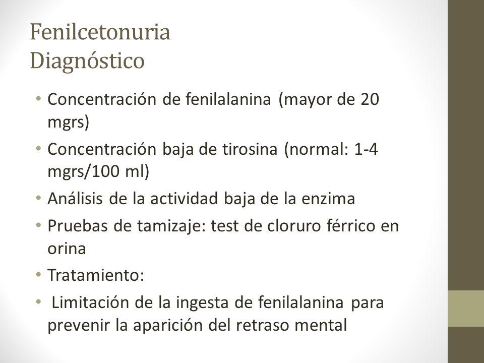 Fenilcetonuria Diagnóstico Concentración de fenilalanina (mayor de 20 mgrs) Concentración baja de tirosina (normal: 1-4 mgrs/100 ml) Análisis de la ac