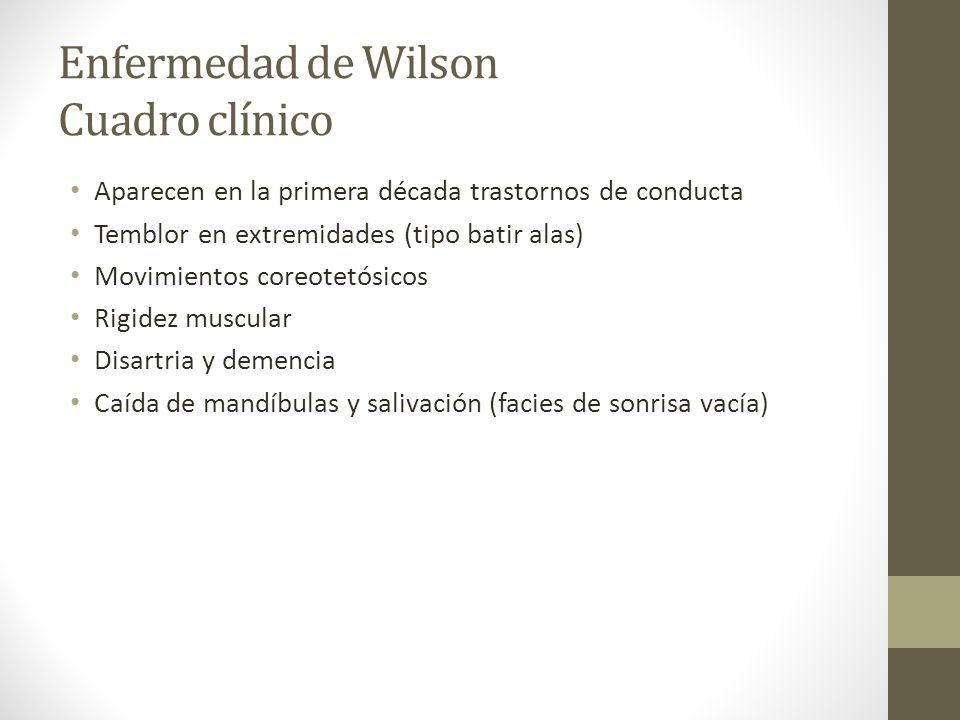 Enfermedad de Wilson Cuadro clínico Aparecen en la primera década trastornos de conducta Temblor en extremidades (tipo batir alas) Movimientos coreote