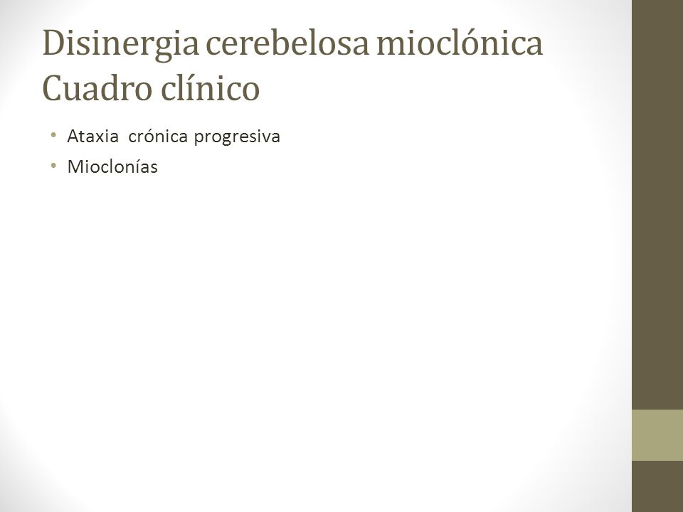Disinergia cerebelosa mioclónica Cuadro clínico Ataxia crónica progresiva Mioclonías