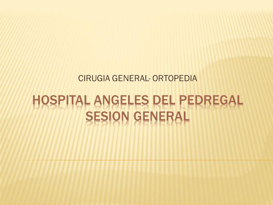 CIRUGIA GENERAL- ORTOPEDIA