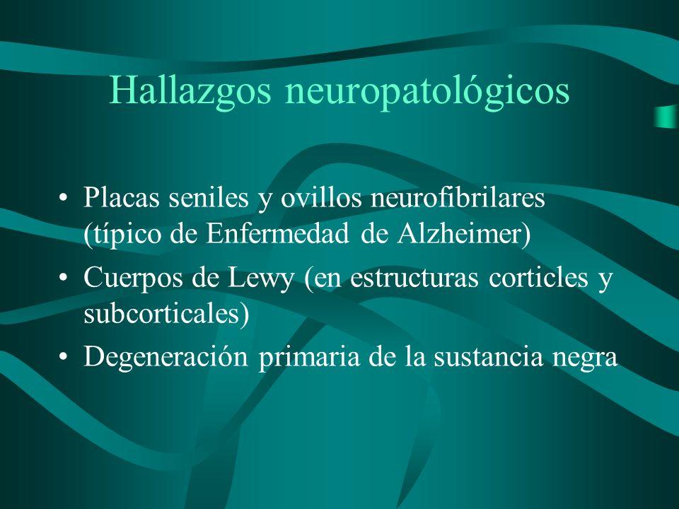 Hallazgos neuropatológicos Placas seniles y ovillos neurofibrilares (típico de Enfermedad de Alzheimer) Cuerpos de Lewy (en estructuras corticles y su