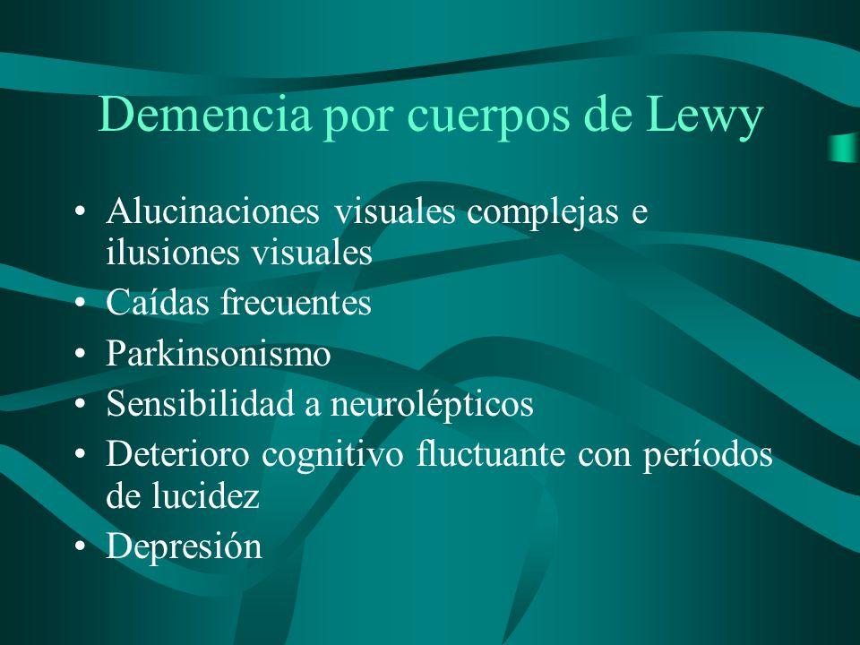 Demencia por cuerpos de Lewy Alucinaciones visuales complejas e ilusiones visuales Caídas frecuentes Parkinsonismo Sensibilidad a neurolépticos Deteri