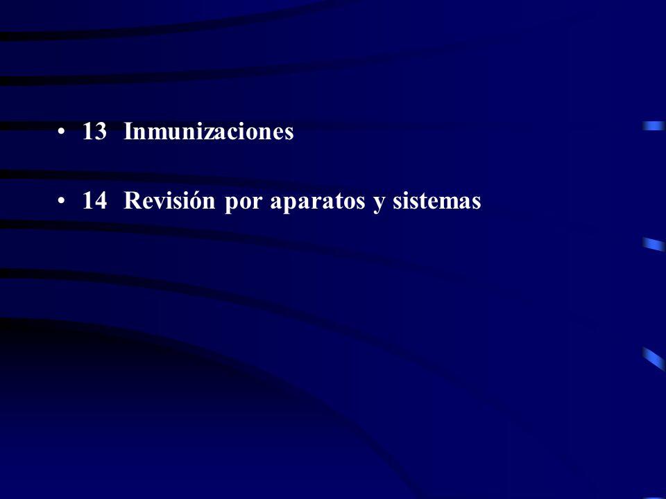 13Inmunizaciones 14Revisión por aparatos y sistemas
