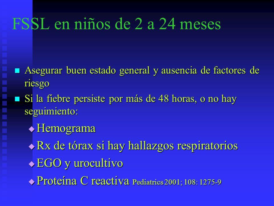 FSSL en niños de 2 a 24 meses Asegurar buen estado general y ausencia de factores de riesgo Asegurar buen estado general y ausencia de factores de rie