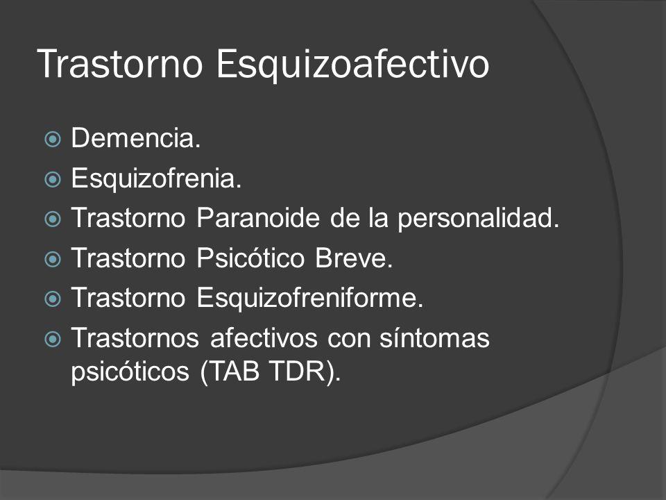 Trastorno Esquizoafectivo Demencia.Esquizofrenia.