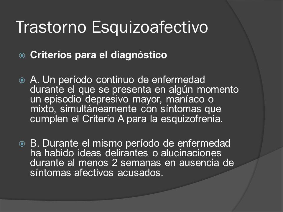 Trastorno Esquizoafectivo Criterios para el diagnóstico A.