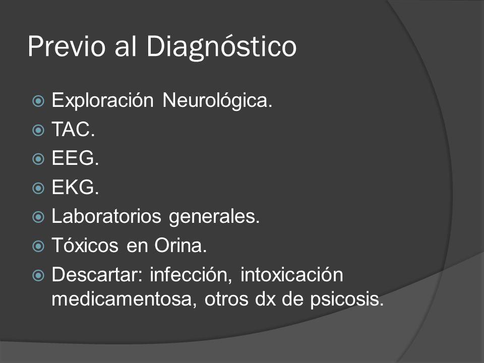 Previo al Diagnóstico Exploración Neurológica.TAC.