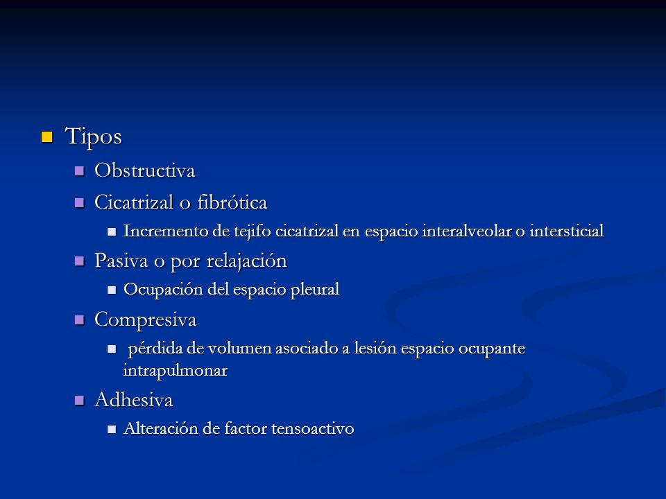 Tipos Tipos Obstructiva Obstructiva Cicatrizal o fibrótica Cicatrizal o fibrótica Incremento de tejifo cicatrizal en espacio interalveolar o interstic