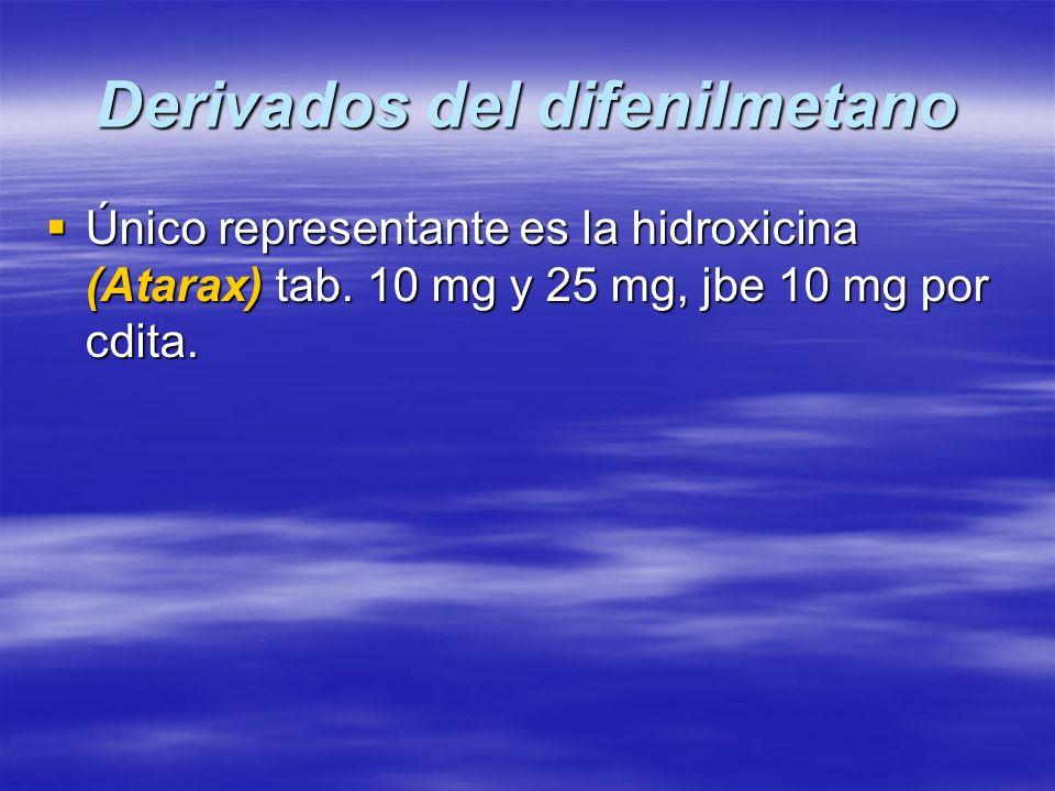 Derivados del difenilmetano Único representante es la hidroxicina (Atarax) tab. 10 mg y 25 mg, jbe 10 mg por cdita. Único representante es la hidroxic