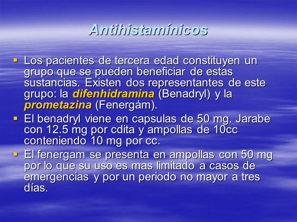 Antihistamínicos Los pacientes de tercera edad constituyen un grupo que se pueden beneficiar de estas sustancias. Existen dos representantes de este g