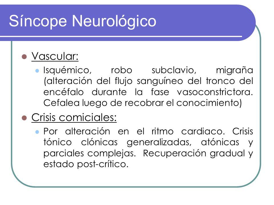 Vascular: Isquémico, robo subclavio, migraña (alteración del flujo sanguíneo del tronco del encéfalo durante la fase vasoconstrictora. Cefalea luego d