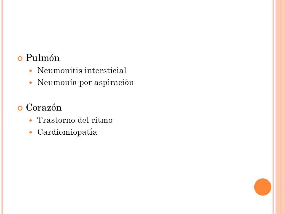 Pulmón Neumonitis intersticial Neumonía por aspiración Corazón Trastorno del ritmo Cardiomiopatía