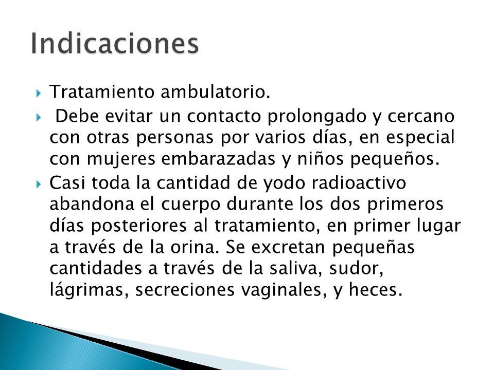 Tratamiento ambulatorio. Debe evitar un contacto prolongado y cercano con otras personas por varios días, en especial con mujeres embarazadas y niños