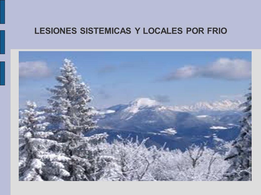 LESIONES SISTEMICAS Y LOCALES POR FRIO
