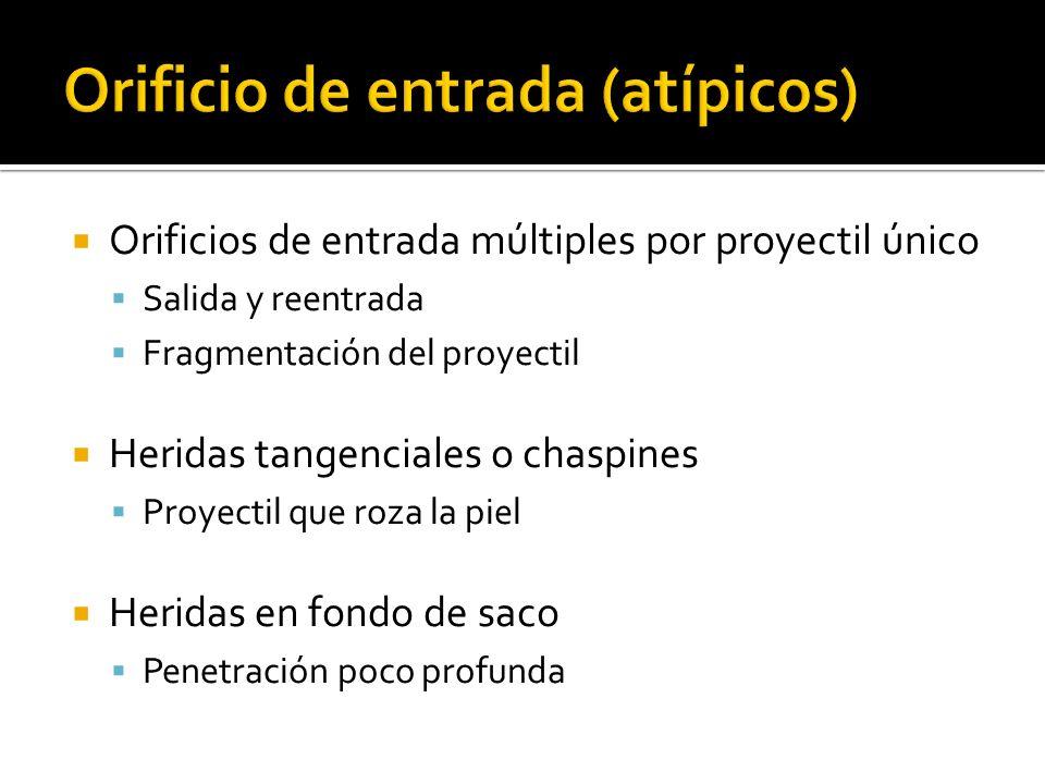 Orificios de entrada múltiples por proyectil único Salida y reentrada Fragmentación del proyectil Heridas tangenciales o chaspines Proyectil que roza