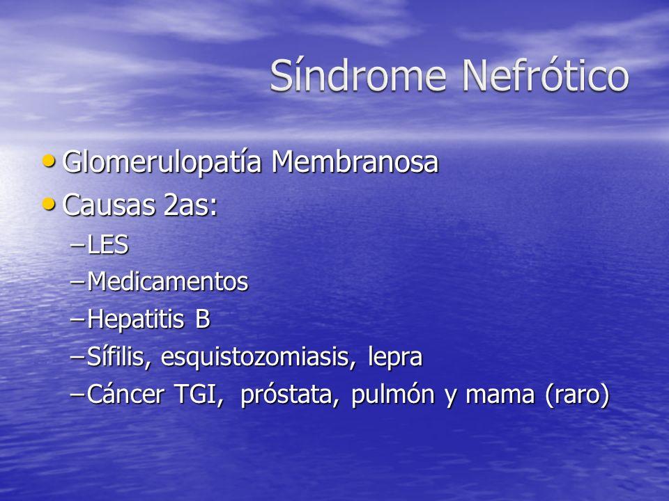 Glomerulopatía Membranosa Glomerulopatía Membranosa Causas 2as: Causas 2as: –LES –Medicamentos –Hepatitis B –Sífilis, esquistozomiasis, lepra –Cáncer
