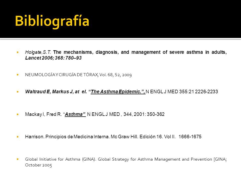 Holgate,S.T. The mechanisms, diagnosis, and management of severe asthma in adults, Lancet 2006; 368: 780–93 NEUMOLOGÍA Y CIRUGÍA DE TÓRAX, Vol. 68, S2