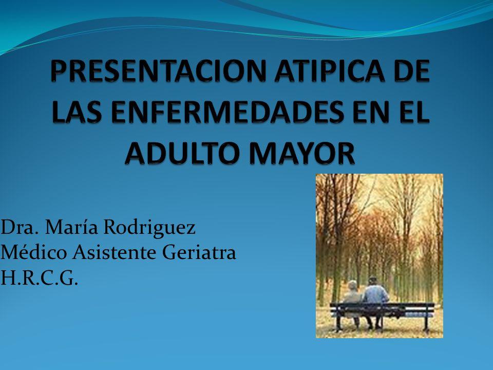 Dra. María Rodriguez Médico Asistente Geriatra H.R.C.G.