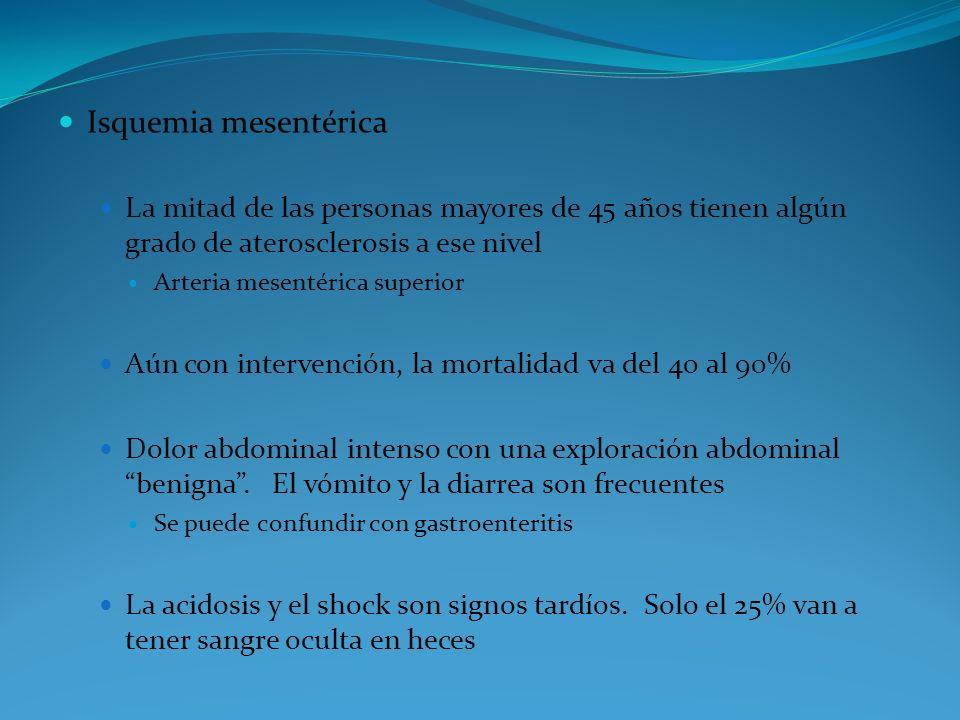 Isquemia mesentérica La mitad de las personas mayores de 45 años tienen algún grado de aterosclerosis a ese nivel Arteria mesentérica superior Aún con