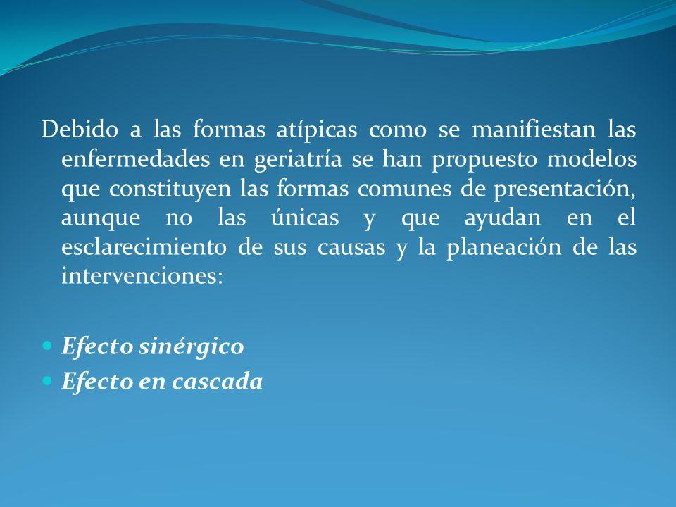 Debido a las formas atípicas como se manifiestan las enfermedades en geriatría se han propuesto modelos que constituyen las formas comunes de presenta
