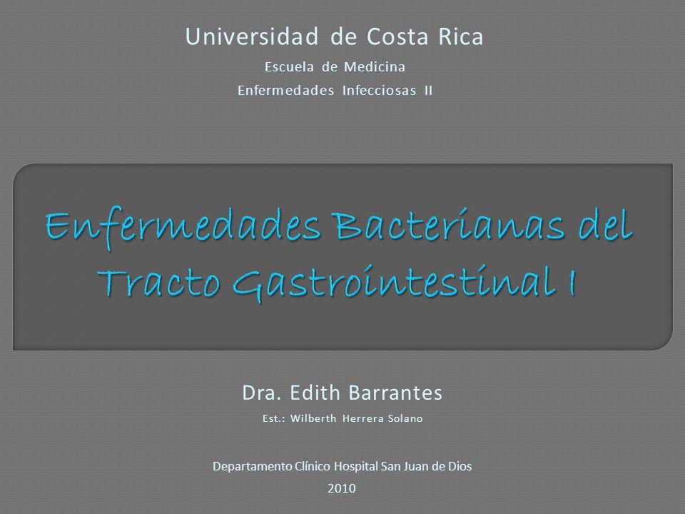 Universidad de Costa Rica Escuela de Medicina Enfermedades Infecciosas II Dra. Edith Barrantes Est.: Wilberth Herrera Solano Departamento Clínico Hosp