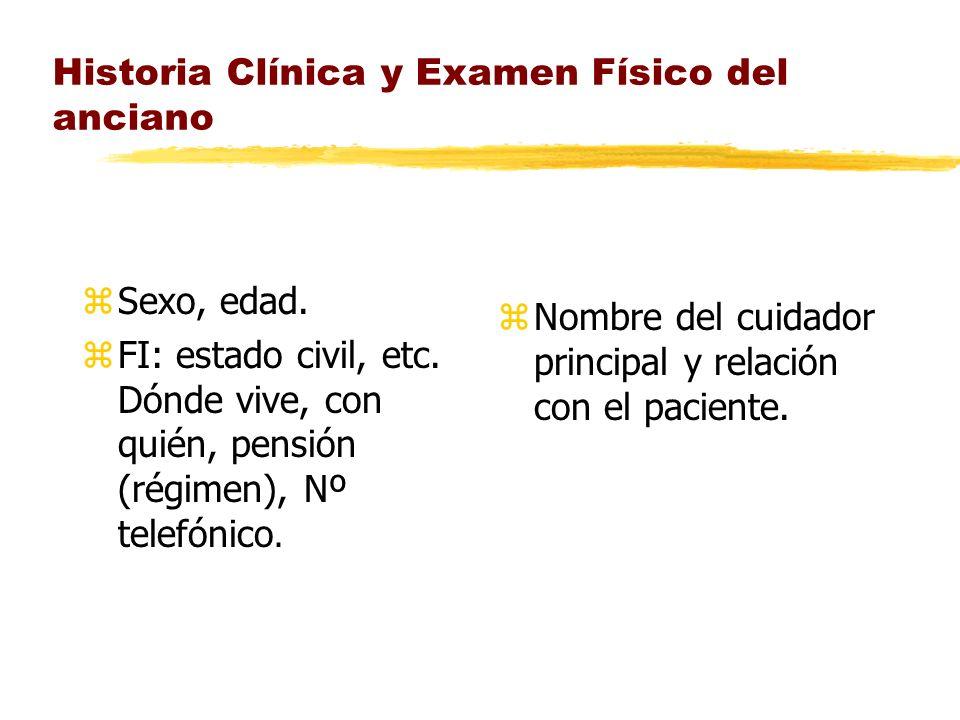 Historia Clínica y Examen Físico del anciano zSexo, edad.