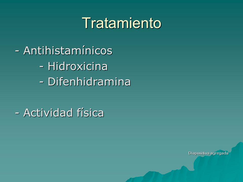 Tratamiento - Antihistamínicos - Hidroxicina - Difenhidramina - Actividad física Diapositiva agregada