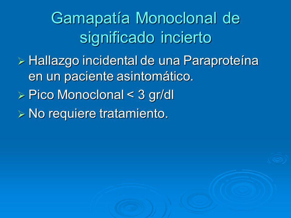 Gamapatía Monoclonal de significado incierto Hallazgo incidental de una Paraproteína en un paciente asintomático. Hallazgo incidental de una Paraprote