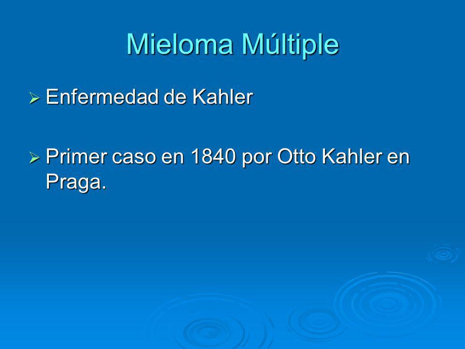 Mieloma Múltiple 10 % de todas las neoplasias hematológicas 10 % de todas las neoplasias hematológicas 2 veces más frecuente en la población negra, y en hombres 2 veces más frecuente en la población negra, y en hombres Edad promedio 66 años Edad promedio 66 años 2% < 40 años.