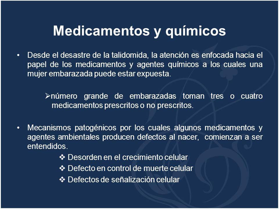 Medicamentos y químicos Desde el desastre de la talidomida, la atención es enfocada hacia el papel de los medicamentos y agentes químicos a los cuales