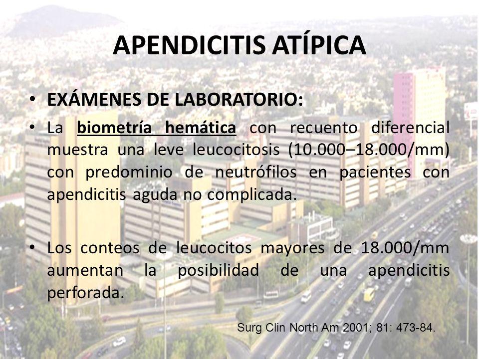 EXÁMENES DE LABORATORIO: La biometría hemática con recuento diferencial muestra una leve leucocitosis (10.000–18.000/mm) con predominio de neutrófilos