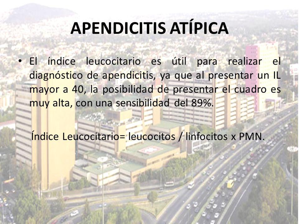 El índice leucocitario es útil para realizar el diagnóstico de apendicitis, ya que al presentar un IL mayor a 40, la posibilidad de presentar el cuadr
