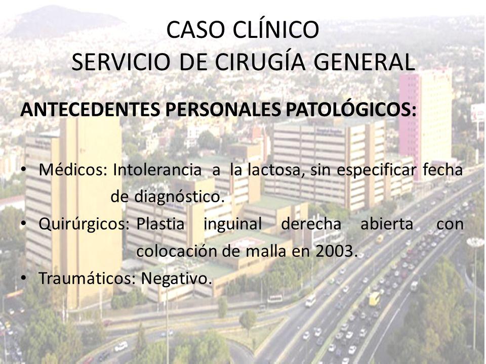 19/08/2010 Hb: 16.0 g/dl Hto: 43.9% Plaquetas: 153, 000 Leucocitos: 5.2 - PMN: 51% - Basófilos: 0% - Monocitos: 13% - Linfocitos: 33% CASO CLÍNICO SERVICIO DE CIRUGÍA GENERAL