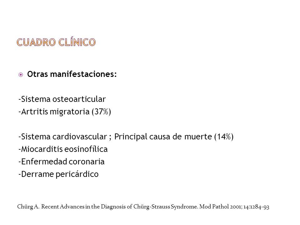 Otras manifestaciones: -Sistema osteoarticular -Artritis migratoria (37%) -Sistema cardiovascular ; Principal causa de muerte (14%) -Miocarditis eosin