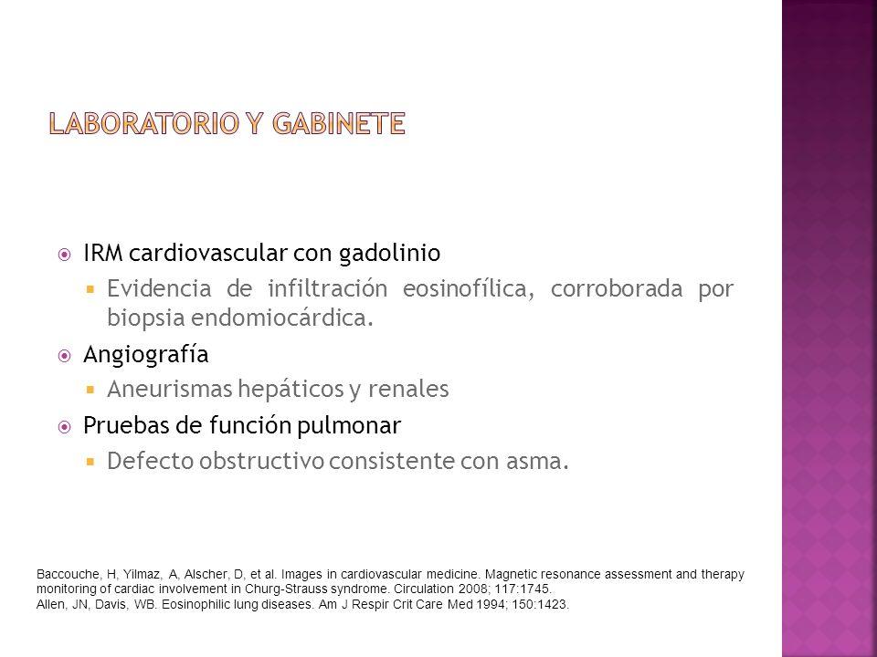 IRM cardiovascular con gadolinio Evidencia de infiltración eosinofílica, corroborada por biopsia endomiocárdica. Angiografía Aneurismas hepáticos y re
