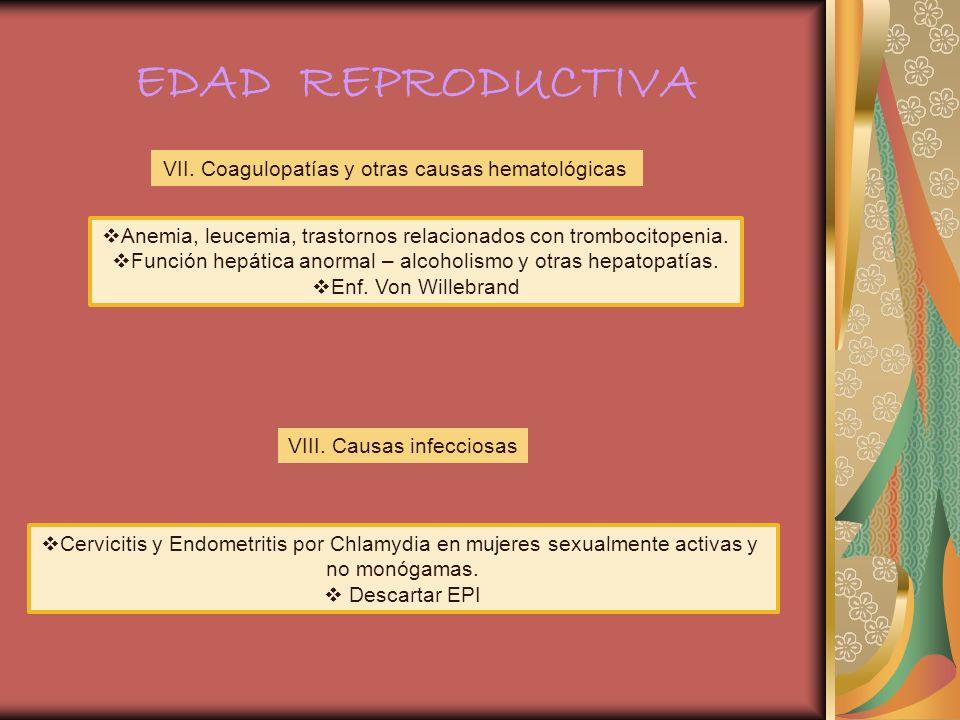 EDAD REPRODUCTIVA VII. Coagulopatías y otras causas hematológicas Anemia, leucemia, trastornos relacionados con trombocitopenia. Función hepática anor