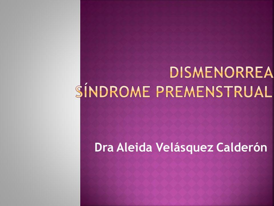 Dolor con la menstruación; en forma de calambres en la porción inferior del abdomen.
