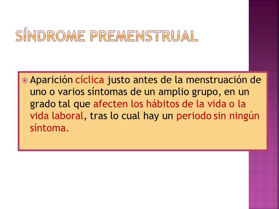 Aparición cíclica justo antes de la menstruación de uno o varios síntomas de un amplio grupo, en un grado tal que afecten los hábitos de la vida o la