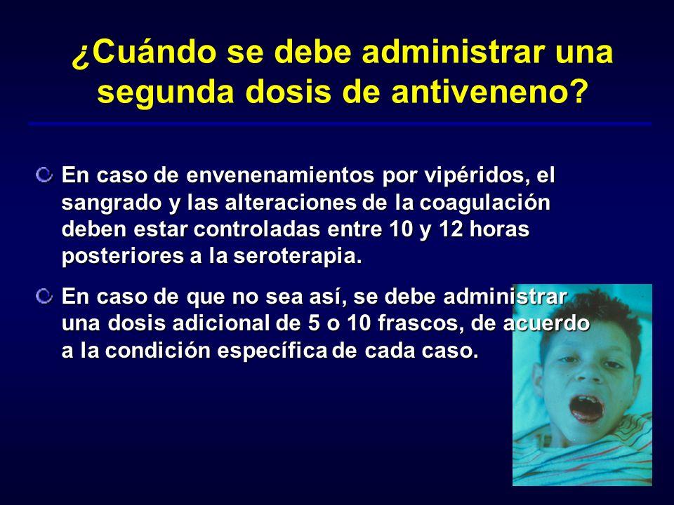 ¿Cuándo se debe administrar una segunda dosis de antiveneno? En caso de envenenamientos por vipéridos, el sangrado y las alteraciones de la coagulació