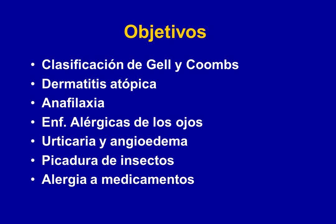 Objetivos Clasificación de Gell y Coombs Dermatitis atópica Anafilaxia Enf. Alérgicas de los ojos Urticaria y angioedema Picadura de insectos Alergia
