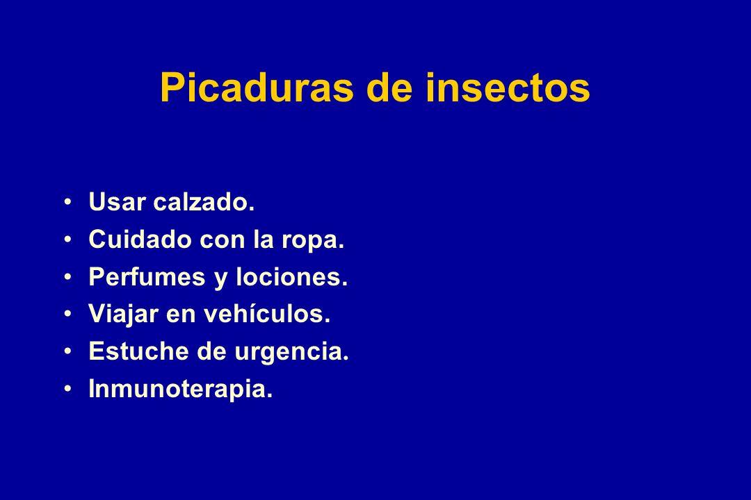 Picaduras de insectos Usar calzado. Cuidado con la ropa. Perfumes y lociones. Viajar en vehículos. Estuche de urgencia. Inmunoterapia.