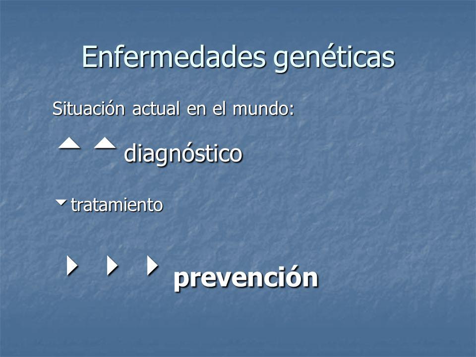 Prevención de enf. genéticas Primaria Primaria Secundaria Secundaria Terciaria Terciaria
