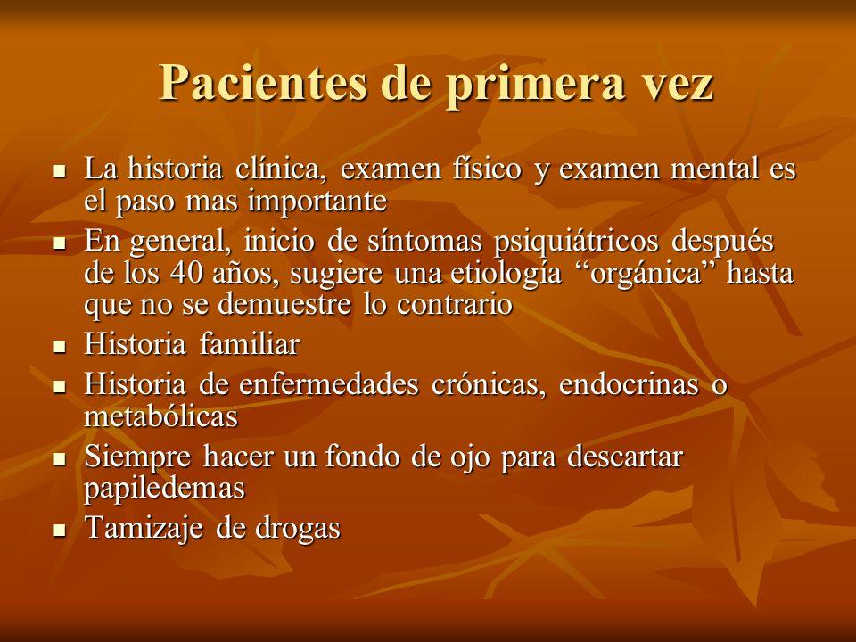 Pacientes de primera vez Pacientes de primera vez La historia clínica, examen físico y examen mental es el paso mas importante La historia clínica, ex