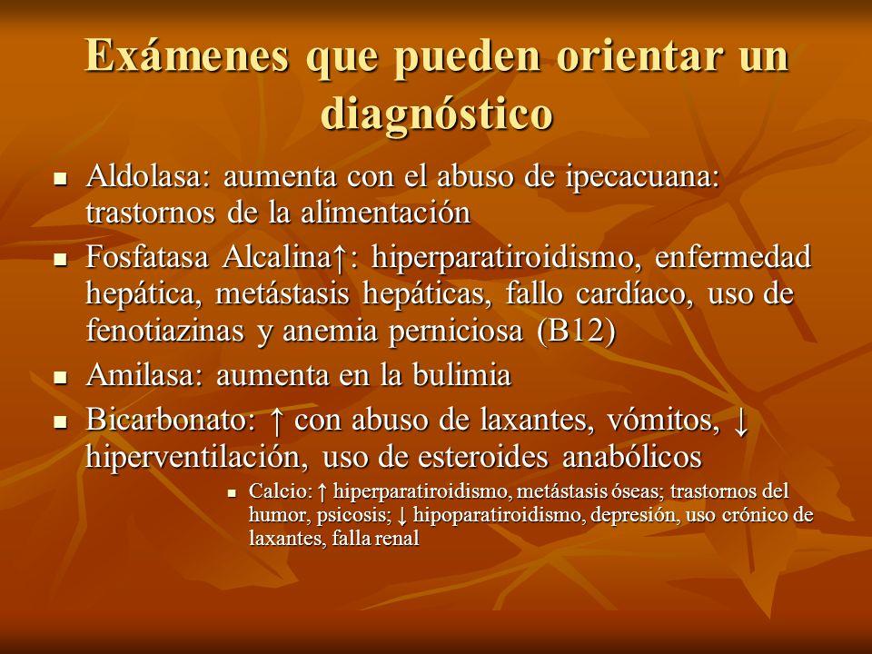 Exámenes de gabinete Calcio: hiperparatiroidismo, metástasis óseas; trastornos del humor, psicosis; Calcio: hiperparatiroidismo, metástasis óseas; trastornos del humor, psicosis; hipoparatiroidismo, depresión, uso crónico de laxantes, falla renal hipoparatiroidismo, depresión, uso crónico de laxantes, falla renal Cloruros: bulimia, vómitos Cloruros: bulimia, vómitos Glicemia Glicemia Proteínas totales: mieloma múltiple, mixedema, SLE; en cirrosis, desnutrición, sobreidratación, afecta los medicamentos que ligan a proteínas Proteínas totales: mieloma múltiple, mixedema, SLE; en cirrosis, desnutrición, sobreidratación, afecta los medicamentos que ligan a proteínas
